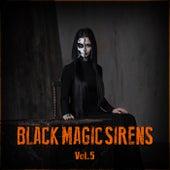 Black Magic Sirens Vol. 5 by Various Artists