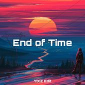 End of Time (Yixz Edit) [feat. K-391, Alan Walker & Ahrix] by Yixz