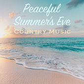 Peaceful Summer's Eve Country Music van Various Artists
