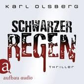 Schwarzer Regen (Ungekürzt) de Karl Olsberg
