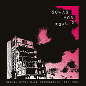 Sowas von egal 2 (German Synth Wave Underground 1981-84) by Various Artists
