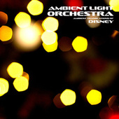 Ambient Translations of Disney by Ambient Light Orchestra