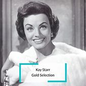 Kay Starr - Gold Selection by Kay Starr