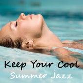 Keep Your Cool Summer Jazz von Various Artists