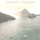 Energetic, Beaches by Chillout Lounge
