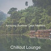 Amazing Summer Days Moment by Chillout Lounge