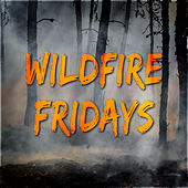 Wildfire Fridays by Various Artists