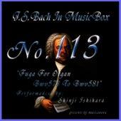 Bach In Musical Box 113 / Fuga For Organ Bwv578 To Bwv581 by Shinji Ishihara