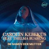 Im Namen der Mutter von Carolin Kebekus