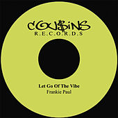 Let Go Of The Bad Vibe by Frankie Paul