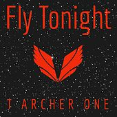 Fly Tonight (Esta Noche) de T-Archer One