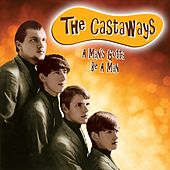 A Man's Gotta Be a Man von The Castaways