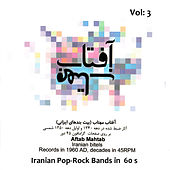 Aftab, Mahtab (Iranian Pop, Rock Bands Music from 60's) on 45 RPM LP's, Vol. 3 by Various Artists