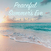 Peaceful Summer's Eve Jazz Music by Various Artists