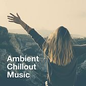 Ambient Chillout Music by Cafe Chillout Music Club, Cafe Chillout de Ibiza, Cafè Chillout Music de Ibiza