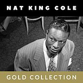 Nat King Cole - Gold Collection von Nat King Cole