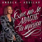 Que No Se Apague La Música de Ángela Aguilar