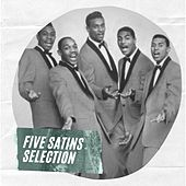 Five Satins Selection by The Five Satins