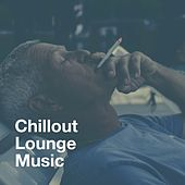 Chillout Lounge Music by Best Relaxing SPA Music, Calm Relaxing Indie Music, Chillout Café