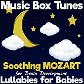 Lullabies for Babies: Soothing Mozart for Brain Development de Music Box Tunes