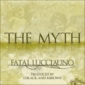 The Myth by Fatal Lucciauno