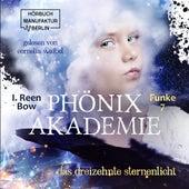 Das dreizehnte Sternenlicht - Phönixakademie, Band 7 (ungekürzt) von I. Reen Bow