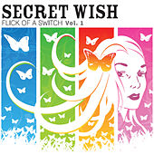 Flick of a Switch, Vol. 1 by Secret Wish