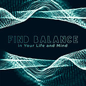 Find Balance in Your Life and Mind by Various Artists