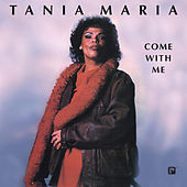 Come With Me by Tania Maria