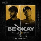 Be Okay (Acoustic) by R3HAB