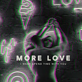 More Love – I Want Spend Time with You by Various Artists