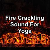 Fire Crackling Sound For Yoga by S.P.A