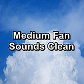 Medium Fan Sounds Clean de Water Sound Natural White Noise