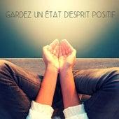 Gardez un état d'esprit positif: Méditation de pleine conscience, Guérison des chakras, Yoga, Musique de relaxation de Multi Interprètes