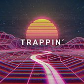 Trappin' by Savage