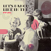 Let's Dance Like In the 1950s by Various Artists