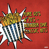 Pure 60's & 70's - Number One Classic Hits by Vários Artistas