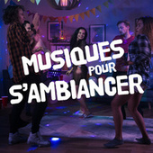 Musiques pour s'ambiancer by Various Artists