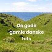 De gode gamle danske hits - Danske popsange - Gammel musik by Various Artists