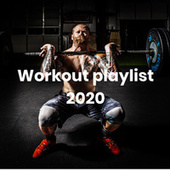 Workout playlist 2020 di Various Artists