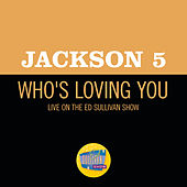 Who's Loving You (Live On The Ed Sullivan Show, December 14, 1969) de The Jackson 5