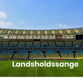 Landsholdssange - Fodboldsange by Various Artists
