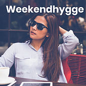 Weekendhygge - Hyggelige sange by Various Artists