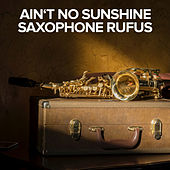 Ain't No Sunshine di Saxophone Rufus