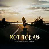 Not Today by Freaky DJ's