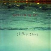 Water for a Day von Shelley Short