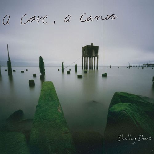 A Cave, A Canoo by Shelley Short