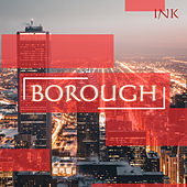 Borough by InK