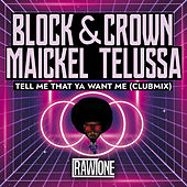 Tell Me That Ya Want Me (Club Mix) by Block and Crown