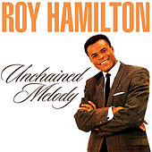 Unchained Melody by Roy Hamilton
